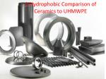A Hydrophobic Comparison of Ceramics to UHMWPE