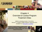 Chapter 4 Overview of Justice Program Treatment Sites