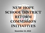 NEW HOPE SCHOOL DISTRICT  REFORM COMMISSION INITIATIVES