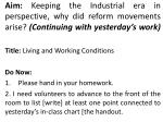 Title:  Living and Working Conditions Do  Now :  Please hand in your homework.
