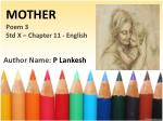 MOTHER Poem 3 Std X – Chapter 11 - English