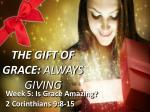 The Gift of Grace:  Always Giving