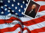 1789-1797-PRESIDENT GEORGE WASHINGTON