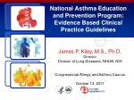 National Asthma Education and Prevention Program: Evidence Based Clinical Practice Guidelines