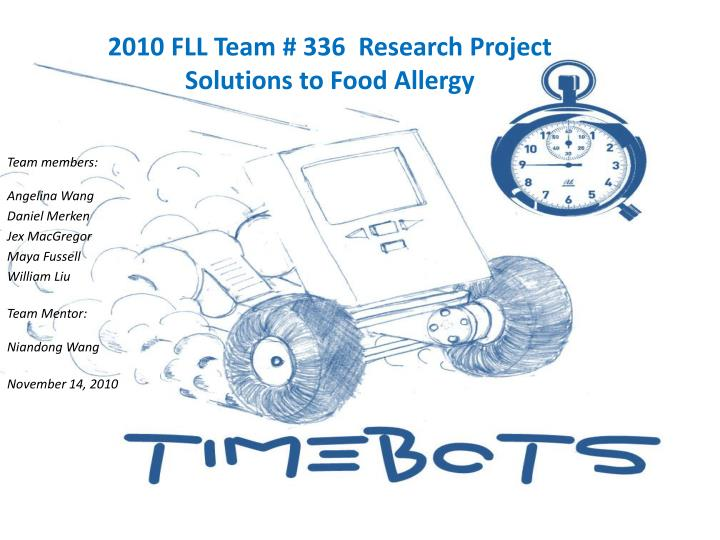2010 fll team 336 research project solutions to food allergy n.