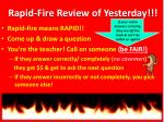 Rapid-Fire Review of Yesterday!!!