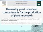 Harnessing yeast subcellular compartments for the production of plant terpenoids
