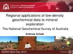 Regional applications of low-density geochemical data to mineral exploration