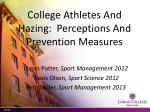 College Athletes And Hazing: Perceptions And Prevention Measures