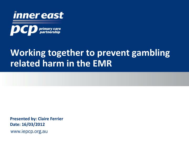 working together to prevent gambling related harm in the emr n.