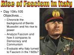 Day 104+105 Objectives… Chronicle the background of Benito Mussolini and his rise to power