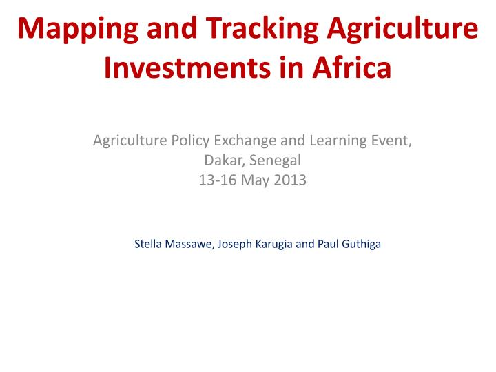 PPT - Mapping and Tracking Agriculture Investments in Africa