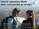 Field & Laboratory Work What could possibly go wrong?!
