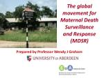 The global movement for Maternal Death Surveillance and Response (MDSR)