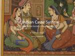 The Indian Caste System: How Indian Society is Segregated