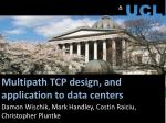 Multipath TCP design, and application to data centers