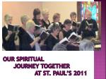 Our Spiritual  Journey Together  at St. Paul's 2011