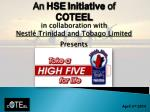 An HSE Initiative of COTEEL in collaboration with Nestlé Trinidad and Tobago Limited Presents