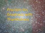 Proclaim His Greatness with Thankfulness