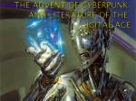 The Advent of CYBERPUNK and Literature of the Digital Age