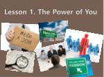 Lesson 1. The Power of You