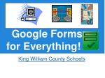 Google Forms for Everything!