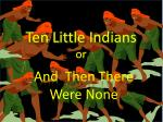 Ten Little Indians  or