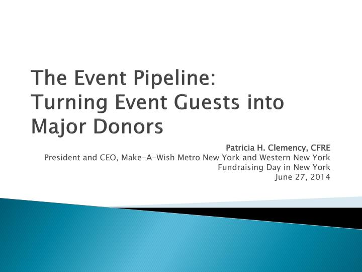 the event pipeline turning event guests into major donors n.