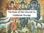The Role of the Church in Medieval Europe