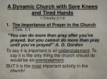 A Dynamic Church with Sore Knees and Tired Hands 1 Timothy 2:1-8