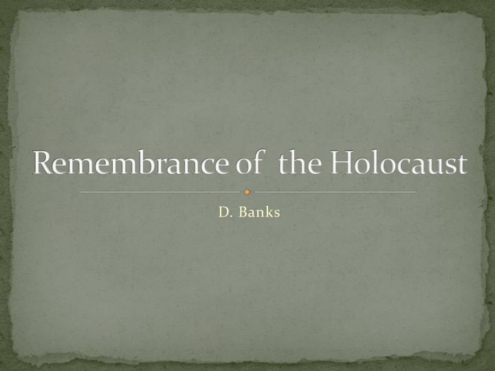 remembrance of the holocaust n.