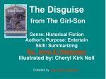 The Disguise  from The Girl-Son Genre: Historical Fiction Author's Purpose: Entertain