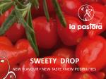 SWEETY DROP NEW FLAVOUR ▪ NEW TASTE ▪ NEW POSIBILITIES