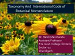 Taxonomy And International Code of 	Botanical Nomenclature