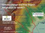 Climate Change and Peel Region. Adaptation to WHAT?