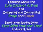 Learning About the Life Cycle of A Frog and Comparing and Contrasting Frogs and Toads