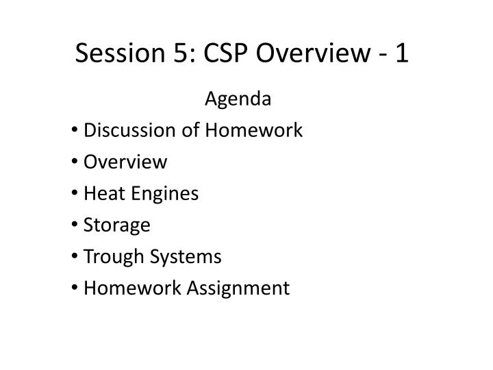session 5 csp overview 1 n.