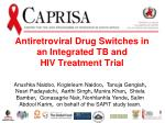 Antiretroviral Drug Switches in an Integrated TB and HIV Treatment Trial
