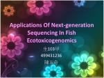 Applications Of Next-generation Sequencing In Fish  Ecotoxicogenomics