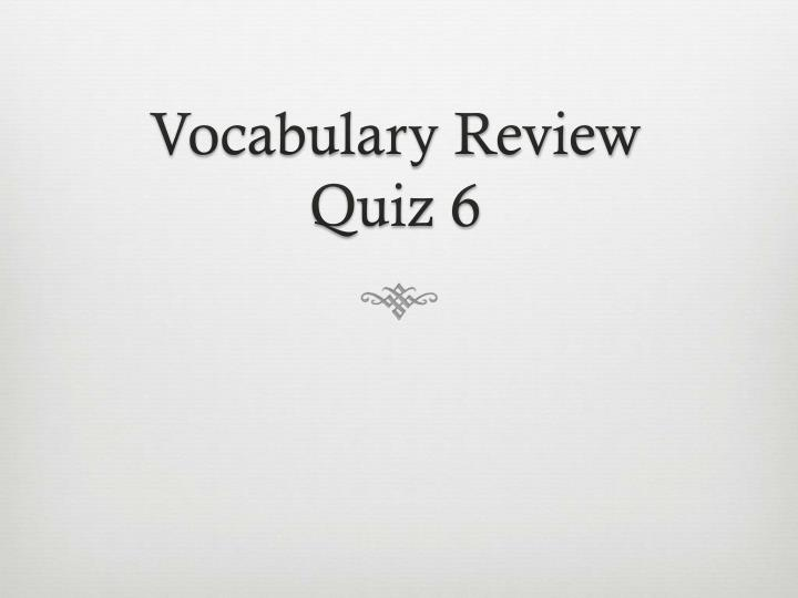 vocabulary review quiz 6 n.