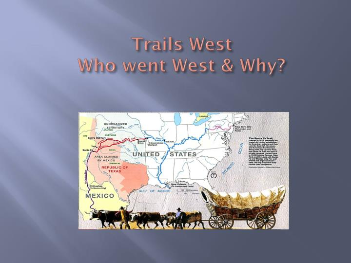 trails west who went west why n.