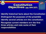 Constitution Objectives  (pg 299-327)