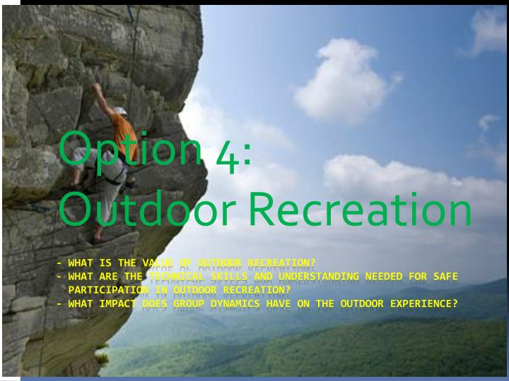 option 4 outdoor recreation n.