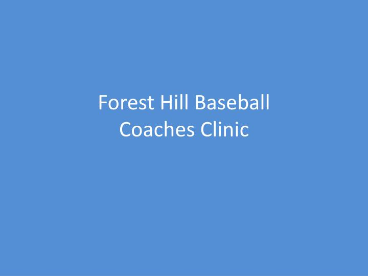 forest hill baseball coaches clinic n.