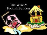The Wise & Foolish Builders