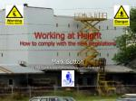 Working at Height How to comply with the new Regulations