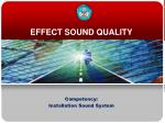 EFFECT SOUND QUALITY