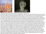 Filippo Brunelleschi was born in Florence 1377 and died in 1446 Florence.