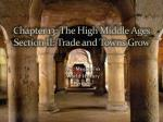 C hapter 13: The High Middle Ages Section II: Trade and Towns Grow