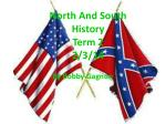 North And South History Term 2 2/3/14